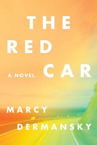 The Red Car by Marcy Dermansky :: Outlandish Lit Review