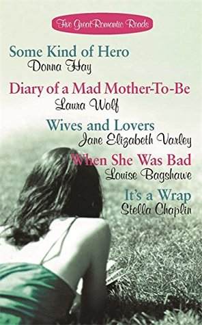 Five Romantic Reads - 5 book pack: Some Kind of Hero, Diary of a Mad Mother, Wives and Lovers, When She was Bad, Its a Wrap
