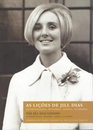 As lições de Jill Dias : antropologia, história, África e academia