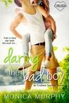 Daring the Bad Boy by Monica  Murphy