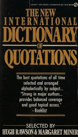 the new international dictionary of quotations by margaret miner