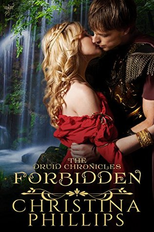 Forbidden (The Druid Chronicles, #1) by Christina Phillips