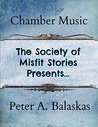 The Society of Misfit Stories Presents: Chamber Music