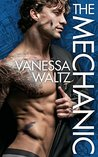 The Mechanic by Vanessa Waltz