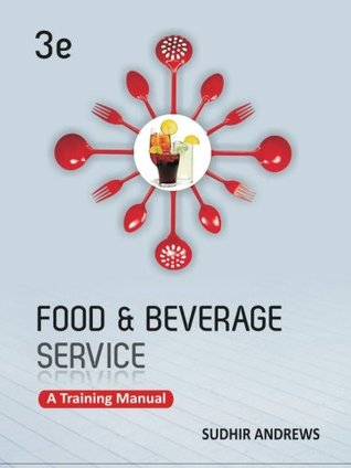 Food and Beverage Services: A Training Manual
