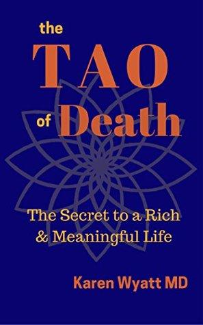 The Tao of Death by Karen Wyatt