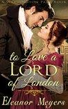 To Love a Lord of London (Wardington Park, #1)