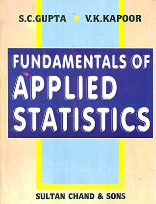 Fundamental of Applied Statistics by S C  Gupta