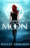 Promise the Moon (Lorimar Pack #1)