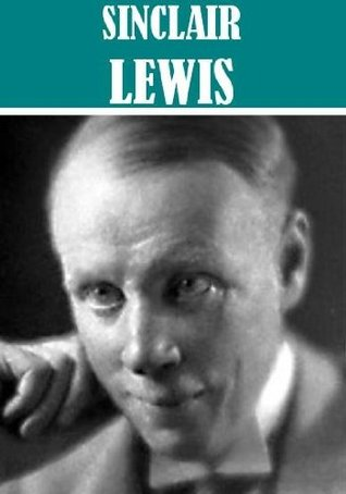 The Essential Sinclair Lewis Collection