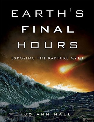 Earth's Final Hours: Exposing The Rapture Myth