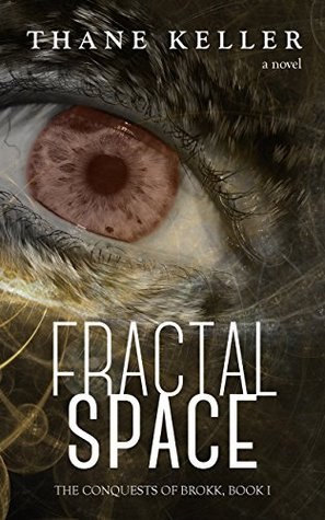 Fractal Space (The Conquests of Brokk, #1)