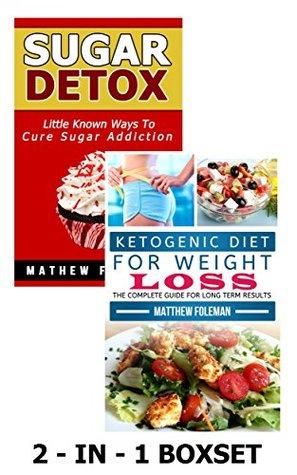 LOW CARB: Ketogenic Diet & Sugar Detox: 2-in-1 BOXSET