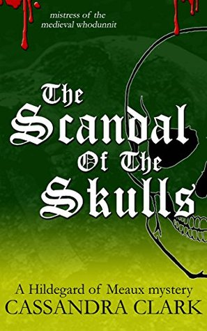 The Scandal of the Skulls by Cassandra Clark