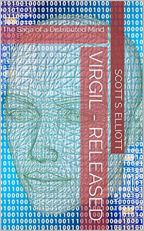 Virgil - Released: The Saga of a Distributed Mind