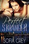 Perfect Stranger by Sofia Grey