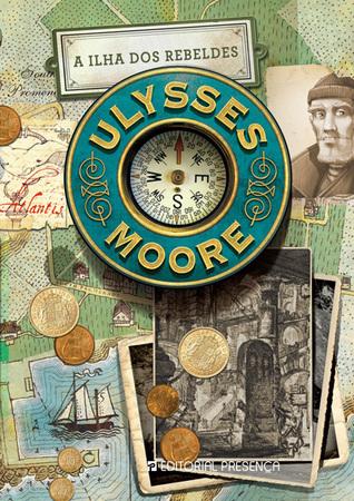 A Ilha dos Rebeldes (Ulysses Moore, #16)