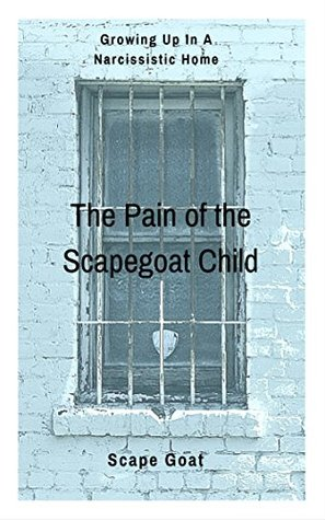 Growing Up In A Narcissistic Home: The Pain Of The Scapegoat Child