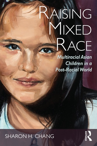 raising-mixed-race-multiracial-asian-children-in-a-post-racial-world