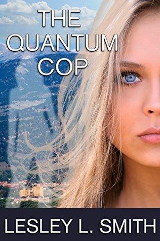 The Quantum Cop - Lesley L. Smith