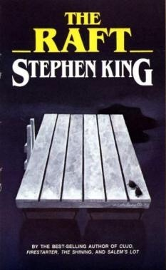 Skeleton Crew: The Raft by Stephen King