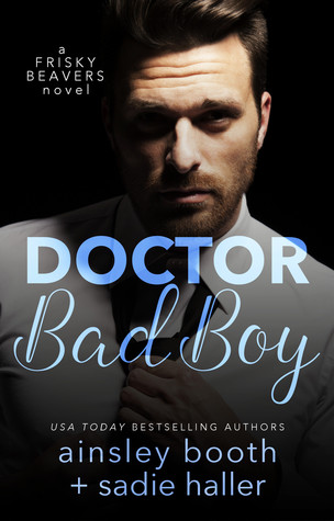 Doctor Bad Boy (Frisky Beavers, #2)