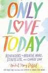 Only Love Today: ...