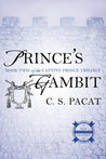 Prince's Gambit by C.S. Pacat