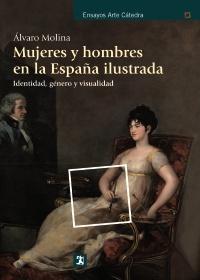 Mujes y hombres en la España ilustrada. Identidad, género y visualidad.