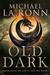 Old Dark by Michael La Ronn