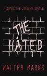 The Hated (Detective Jericho Series #3)