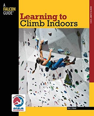 Learning to Climb Indoors (How To Climb Series)
