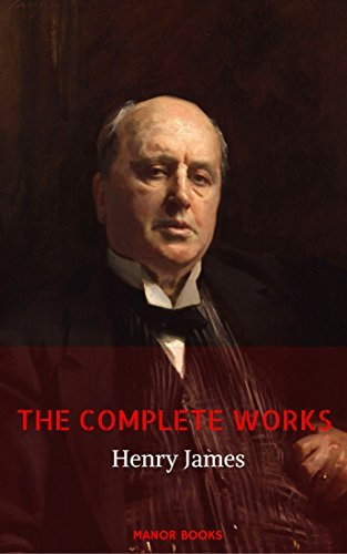 Henry James: The complete Works (Manor Books)