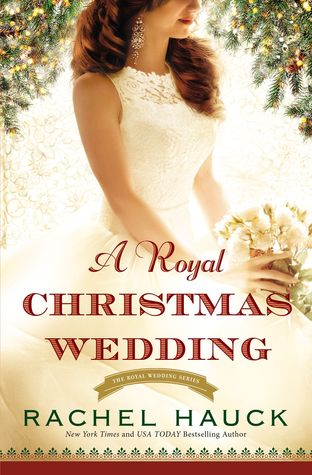 a royal christmas wedding royal wedding 4 by rachel hauck