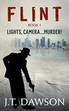 Lights, Camera...MURDER!: A Detective Story (Detective Flint Book 1)