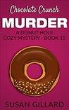 Chocolate Crunch Murder (Donut Hole Mystery #15)