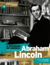 A Mocidade de Lincoln - Abraham Lincoln by Cássio Starling Carlos