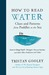 How to Read Water: Clues and Patterns from Puddles to the Sea: Learn to Gauge Depth, Navigate, Forecast Weather, and Make Other Predictions with Water