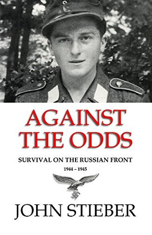 Against the Odds: Survival on the Russian Front 1944-1945