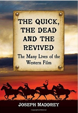 Quick, the Dead and the Revived: The Many Lives of the Western Film