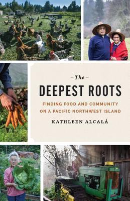 The Deepest Roots: Finding Food and Community on a Pacific Northwest Island EPUB