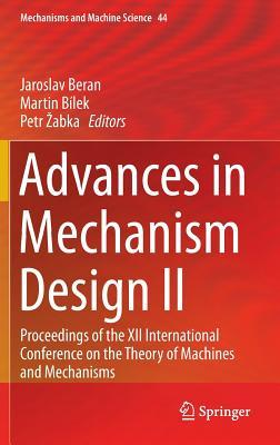 Advances in Mechanism Design II: Proceedings of the XII International Conference on the Theory of Machines and Mechanisms