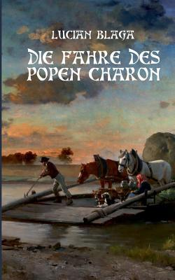 """Die Fähre des Popen Charon: Übersetzung von """"Luntrea lui Caron"""""""
