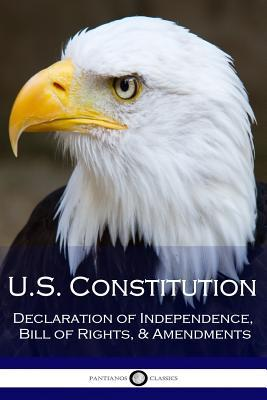 Us Constitution: Declaration of Independence, Bill of Rights, & Amendments