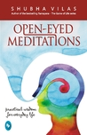 OPEN-EYED MEDITATIONS Practical Wisdom for Everyday Life
