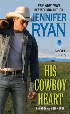 #Review: HIS COWBOY HEART (Montana Men #6) by @JenRyan_author #GuestPost #Giveaway @TastyBookTours @AvonBooks