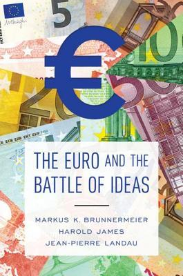 The euro and the battle of ideas by Markus Brunnermeier