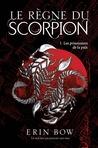 Le règne du scorpion by Erin Bow