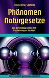 Phänomen Naturgesetze: Das Geheimnis hinter den Erscheinungen der Welt