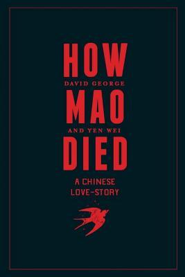 How Mao Died: A Chinese Love Story
